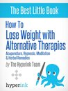 The Naturopathic Approach to Weight Loss with Acupuncture, Hypnosis, Meditation and Herbal Remedies