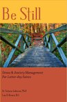 Be Still: Stress & Anxiety Management for Latter-day Saints