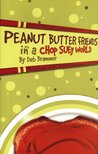 Peanut Butter Friends In A Chop Suey World (Light Line)