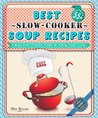 Best Slow-Cooker Soup Recipes (Healthy Food For a Healthy Life)