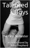 The First Semester (Talented Boys, #1)
