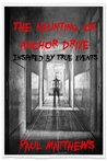 The Haunting on Anchor Drive: Inspired by True Events
