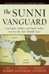 The Sunni Vanguard: Can Egypt, Turkey, and Saudi Arabia Survive the New Middle East? (The London Center Series in International Conflicts)