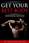 get your best body anywhere-anytime