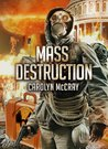 Mass Destruction (Nuclear Threat, #1)