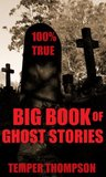 Big Book of Ghost Stories (100%) (True Paranormal Stories)