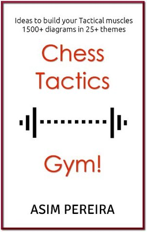 Chess Tactics Gym!: Ideas to build your Tactical muscles