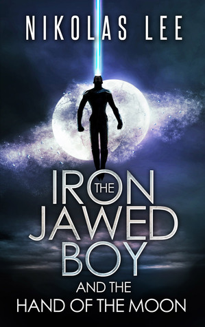 The Iron-Jawed Boy and the Hand of the Moon (Guardians of Illyria , #2)