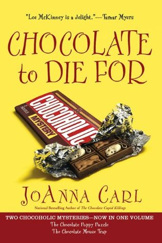 Chocolate to Die For (A Chocoholic Mystery #4-5)