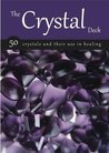 Crystal Deck: 50 Crystals and Their Use in Healing