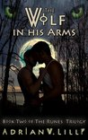 The Wolf in His Arms (The Runes Trilogy, #2)