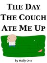The Day the Couch Ate Me Up