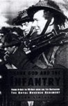 Thank God and the Infantry: From D-Day to Ve-Day with the 1st Battalion, the Royal Norfolk Regiment