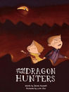 The Dragon Hunters (The Dragon Brothers Trilogy, #1)
