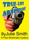 True-Life Adventure (Paul MacDonald, #1)