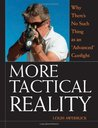 """More Tactical Reality: Why There's No Such Thing as an """"Advanced"""" Gunfight"""