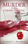 Murder at the Cherry Festival: It's the Pits (Lou Searing Mysteries)