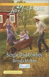Single Dad Cowboy by Brenda Minton