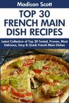 Top 30 Super Tasty French Main Dishes For You And Your Family
