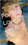 For The Love Of Brian