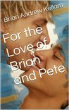 For the Love of Brian and Pete