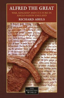 Alfred the Great by Richard P. Abels