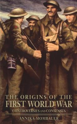 The Origins of the First World War by Annika Mombauer