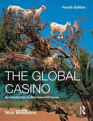 The Global Casino: An Introduction to Environmental Issues, Fourth Edition: An Introduction to Environmental Issues