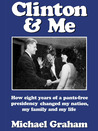 Clinton & Me: How Eight Years Of A Pants Free Presidency Changed My Nation, My Family And My Life
