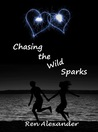 Chasing the Wild Sparks (Wild Sparks, #1)