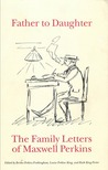 Father To Daughter, The Family Letters of Maxwell Perkins