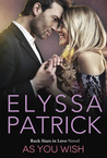 As You Wish by Elyssa Patrick