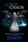 Lords of Chaos (Prophecy of Ages, #4)