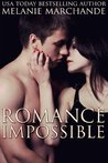 Romance Impossible by Melanie Marchande