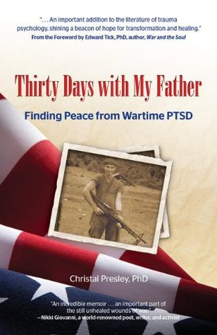 Thirty Days with My Father: Finding Peace from Wartime PTSD
