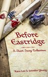 Before Eastridge: A Short Story Collection set in the World of School for Adventurers