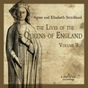 Lives of the Queens of England; From the Norman Conquest Volume 1-3