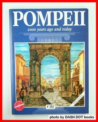 Pompeii: 2000 Years Ago And Today (Bonechi Travel Guides)