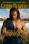 This Laird of Mine (The Highland Bachelors, #2)