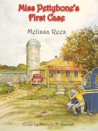 Miss Pettybone's First Case by Melissa J. Rees