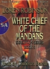 White Chief of the Mandans (The Expedition Series #5)