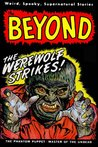 The Beyond The WereWolf Strikes: The WereWolf Comes Alive Again To Haunt You