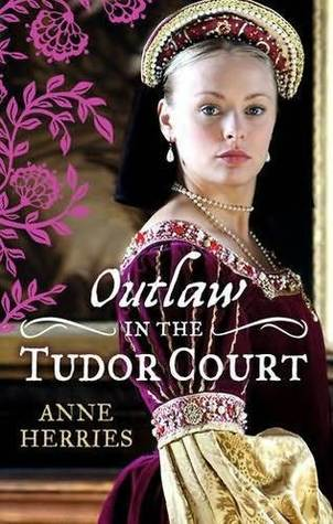 Outlaw in the Tudor Court