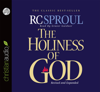 The Holiness of God by R.C. Sproul