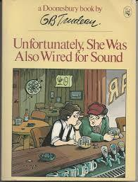 Unfortunately, She Was Also Wired for Sound