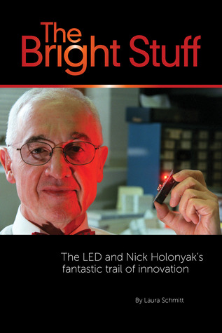 The Bright Stuff: The LED And Nick Holonyak's Fantastic Trail Of Innovation