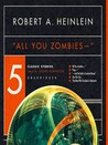All You Zombies and Other Stories by Robert A. Heinlein