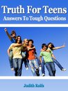 Truth For Teens, Answers To Tough Questions