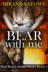 Bear with Me (Half-Breed Shifters, #5)