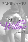 Teaching Willow: Session Two (Teaching Willow, #2)